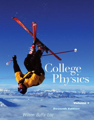 College Physics By Wilson, Jerry D./ Buffa, Anthony J./ Lou, Bo